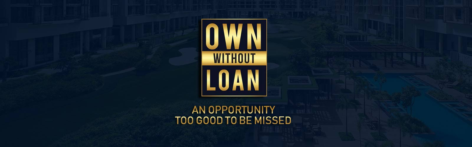 M3M Own Without Loan Proposition- The Biggest Realty Offer